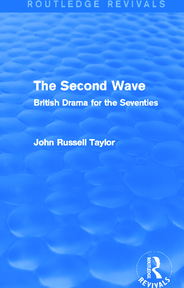 The Second Wave (Routledge Revivals): British Drama for the Seventies, 1st Edition (Paperback) book cover