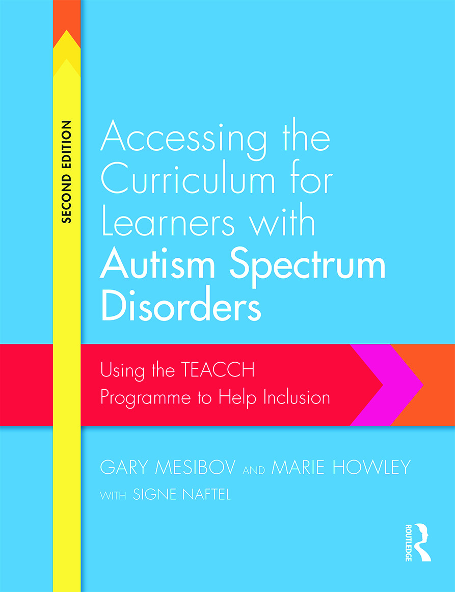 Accessing the Curriculum for Learners with Autism Spectrum Disorders: Using the TEACCH programme to help inclusion, 2nd Edition (Paperback) book cover
