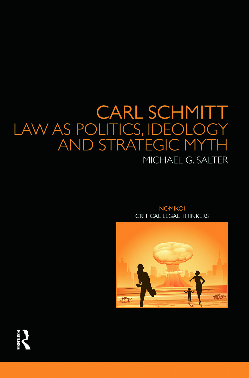 Carl Schmitt: Law as Politics, Ideology and Strategic Myth book cover