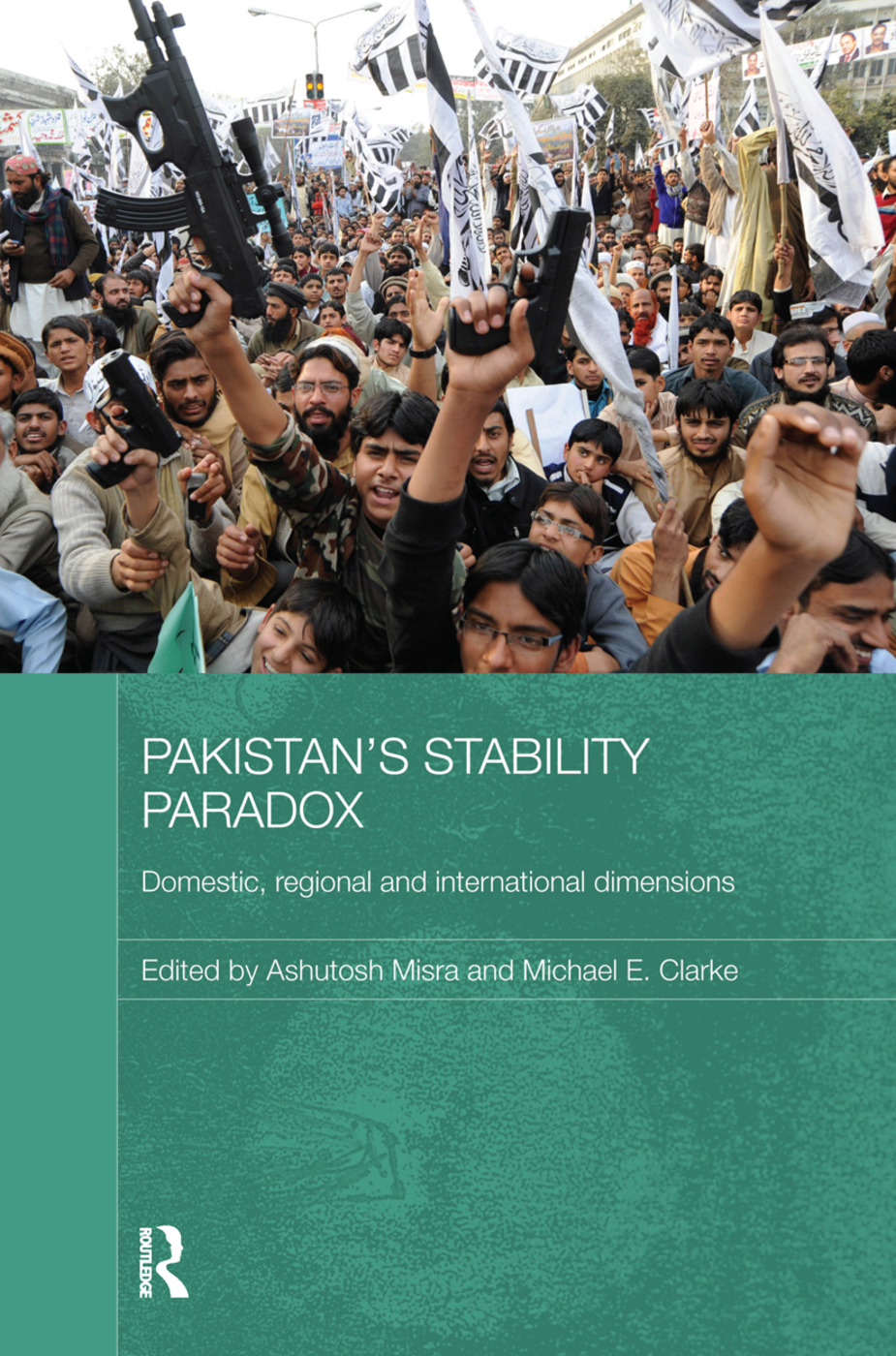Pakistan's Stability Paradox: Domestic, Regional and International Dimensions, 1st Edition (Paperback) book cover