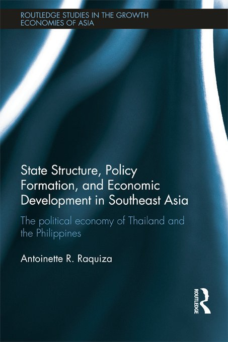State Structure, Policy Formation, and Economic Development in Southeast Asia: The Political Economy of Thailand and the Philippines (Paperback) book cover