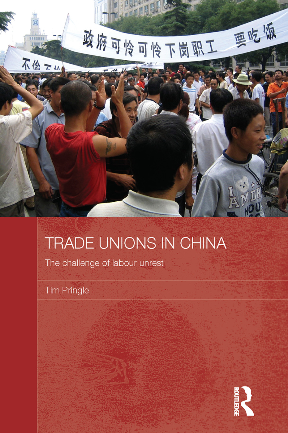 Trade Unions in China: The Challenge of Labour Unrest book cover