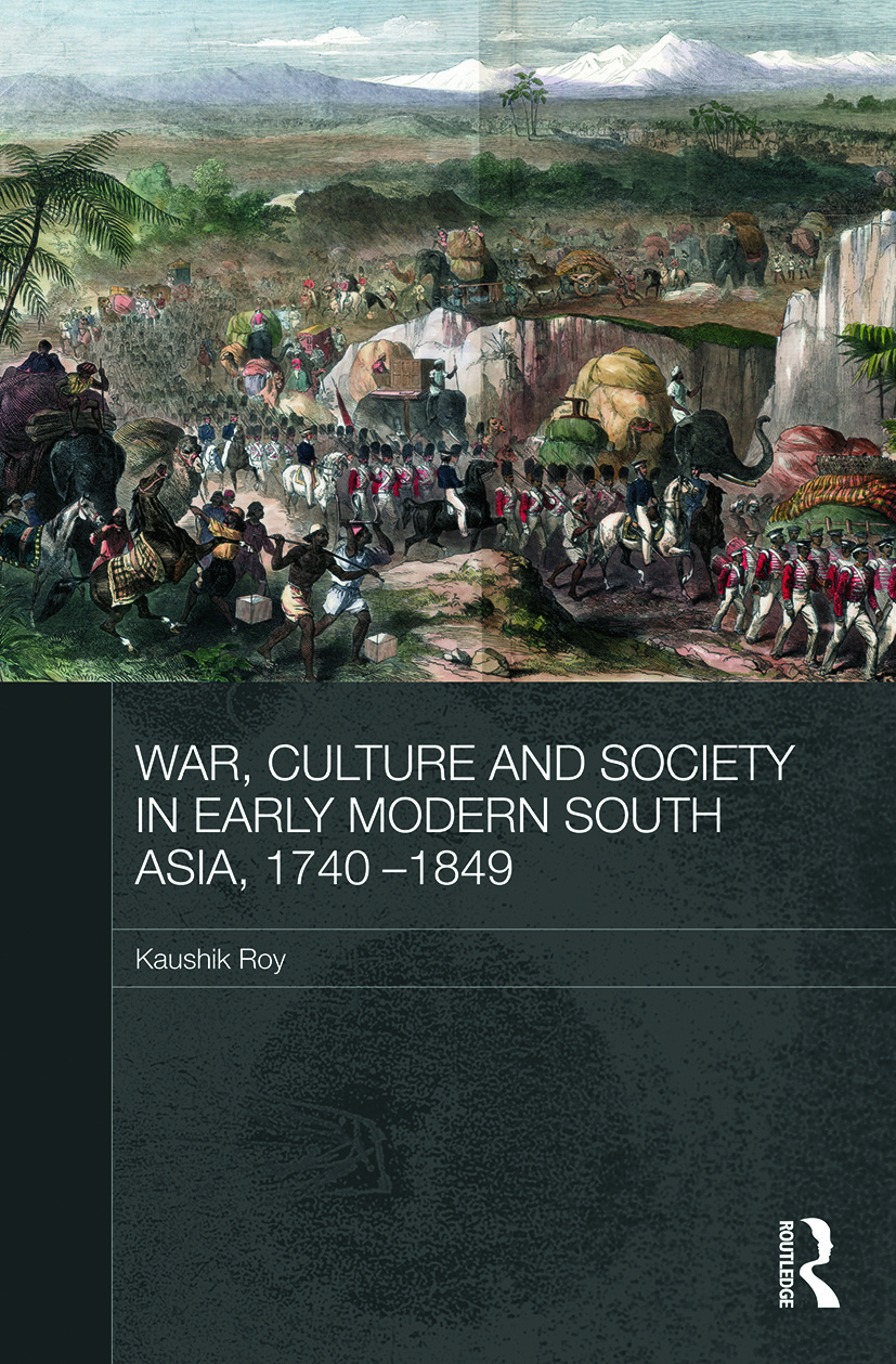 War, Culture and Society in Early Modern South Asia, 1740-1849 book cover