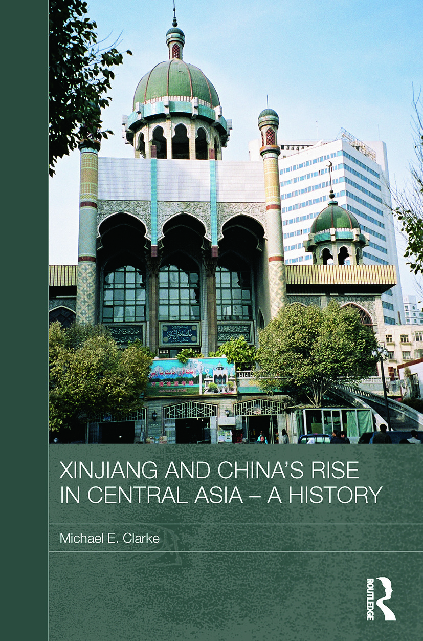 Xinjiang and China's Rise in Central Asia - A History book cover