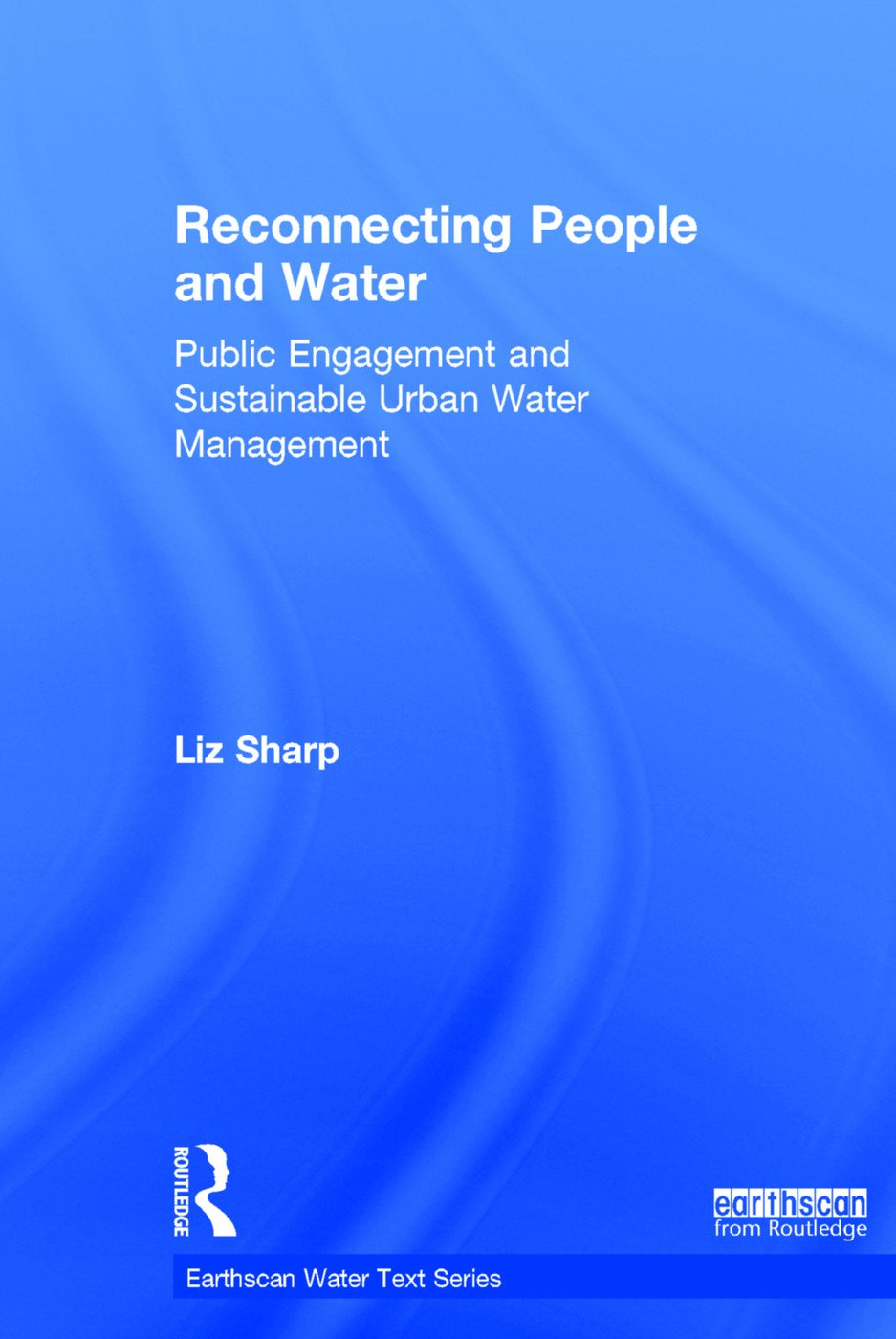 Reconnecting People and Water: Public Engagement and Sustainable Urban Water Management book cover