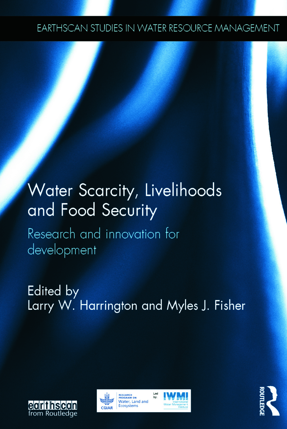 Water Scarcity, Livelihoods and Food Security: Research and Innovation for Development book cover