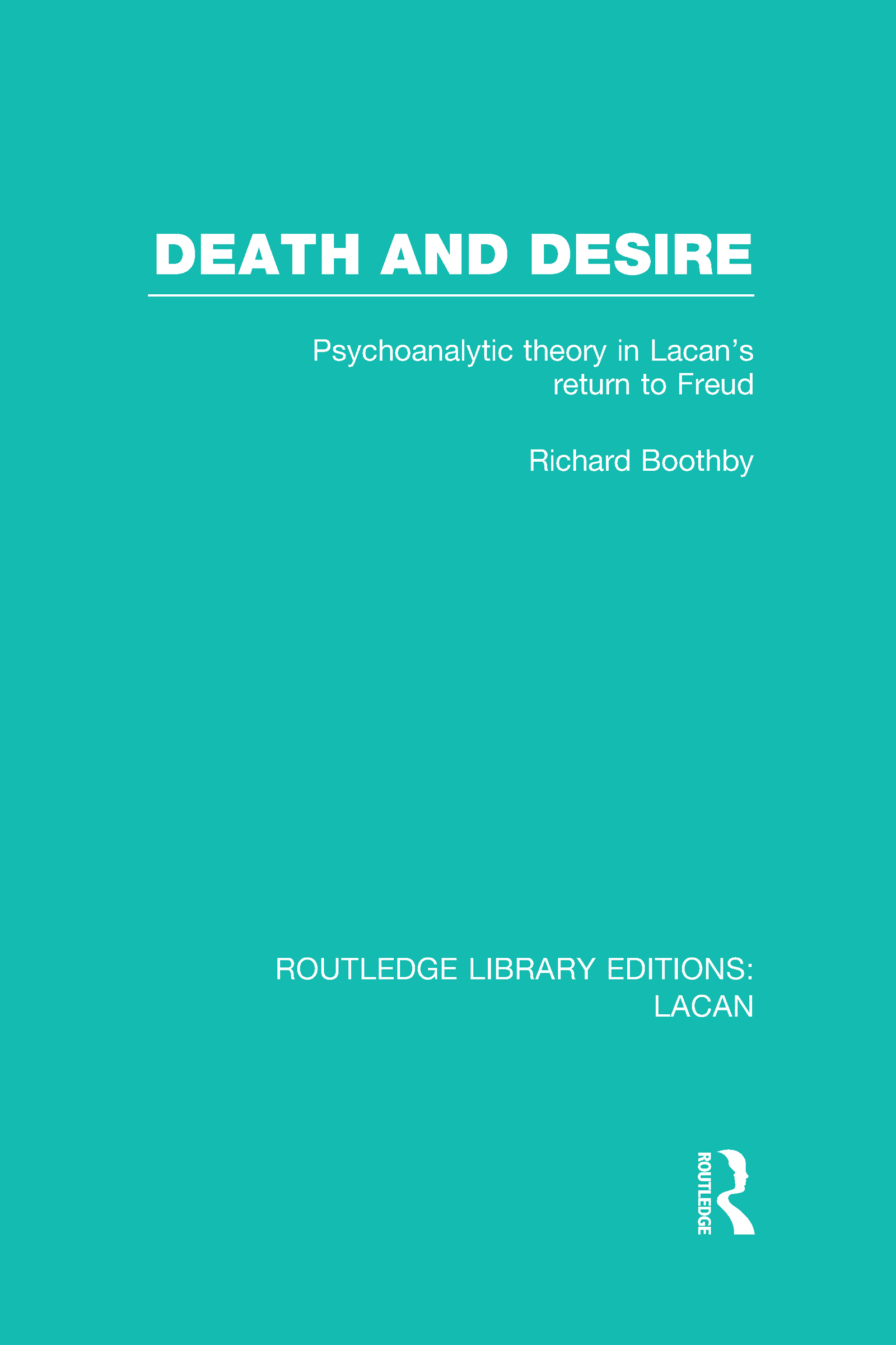 Death and Desire (RLE: Lacan): Psychoanalytic Theory in Lacan's Return to Freud (Hardback) book cover