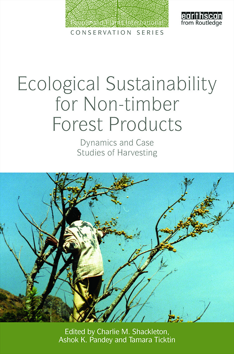 Ecological Sustainability for Non-timber Forest Products: Dynamics and Case Studies of Harvesting, 1st Edition (Hardback) book cover