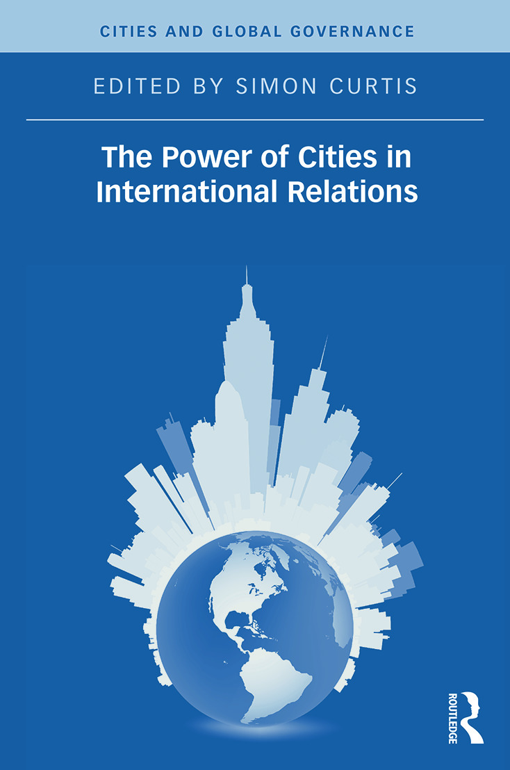 The Power of Cities in International Relations: 1st Edition (Hardback) book cover