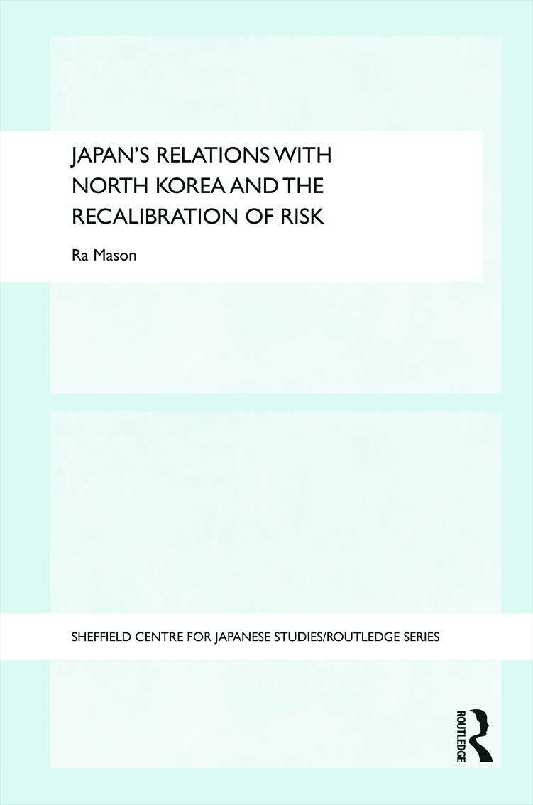 Japan's Relations with North Korea and the Recalibration of Risk book cover