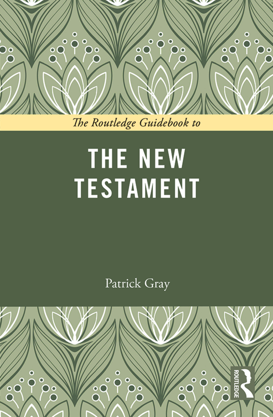 The Routledge Guidebook to The New Testament book cover