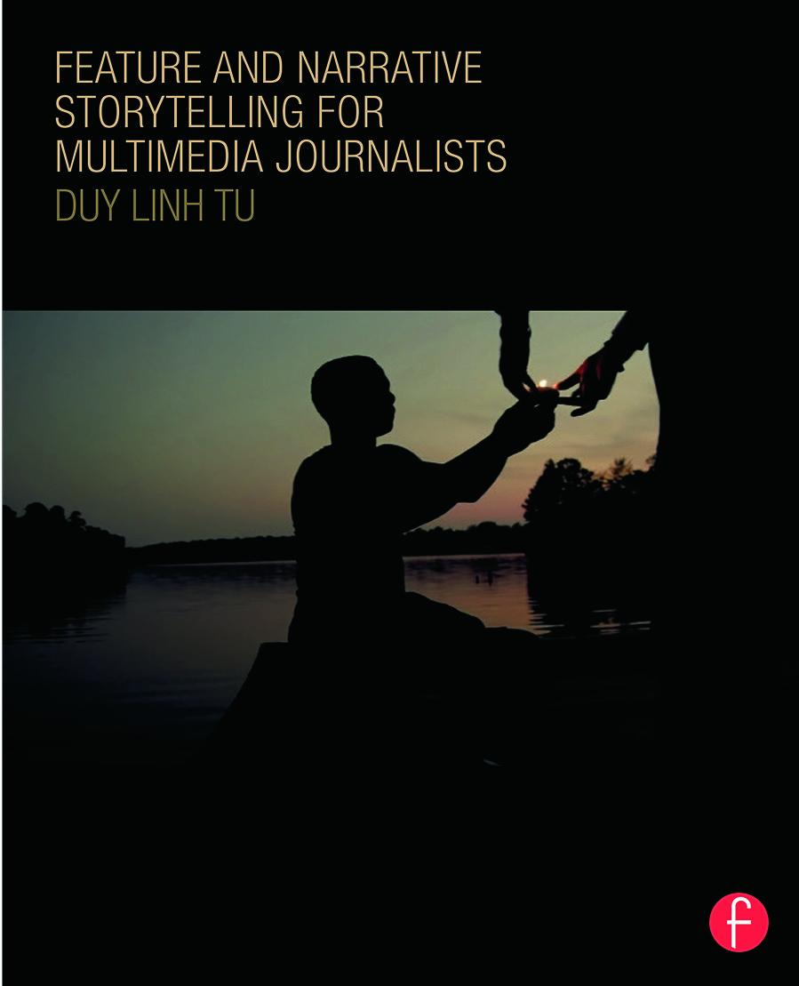 Feature and Narrative Storytelling for Multimedia Journalists (Paperback) book cover