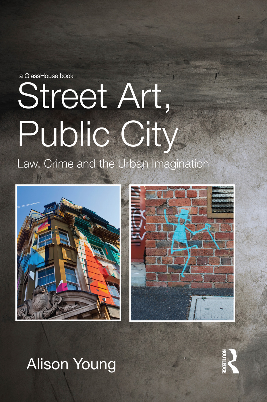Street Art, Public City: Law, Crime and the Urban Imagination book cover
