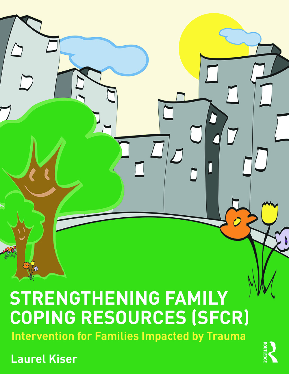 Strengthening Family Coping Resources: Intervention for Families Impacted by Trauma book cover