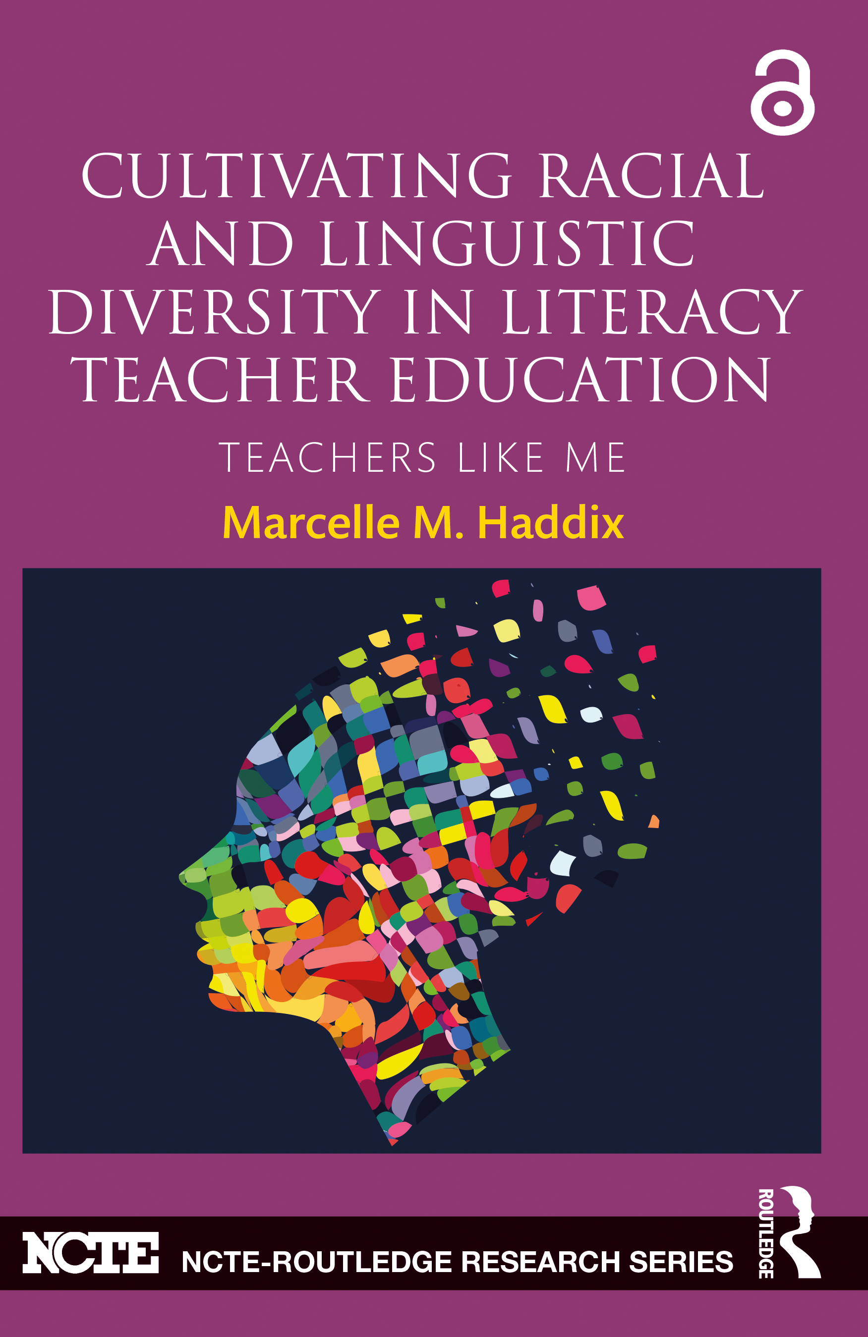 Cultivating Racial and Linguistic Diversity in Literacy Teacher Education: Teachers Like Me book cover