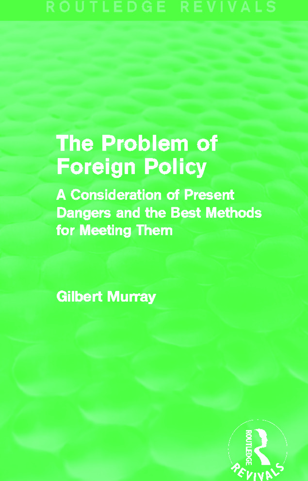 The Problem of Foreign Policy (Routledge Revivals): A Consideration of Present Dangers and the Best Methods for Meeting Them, 1st Edition (Paperback) book cover