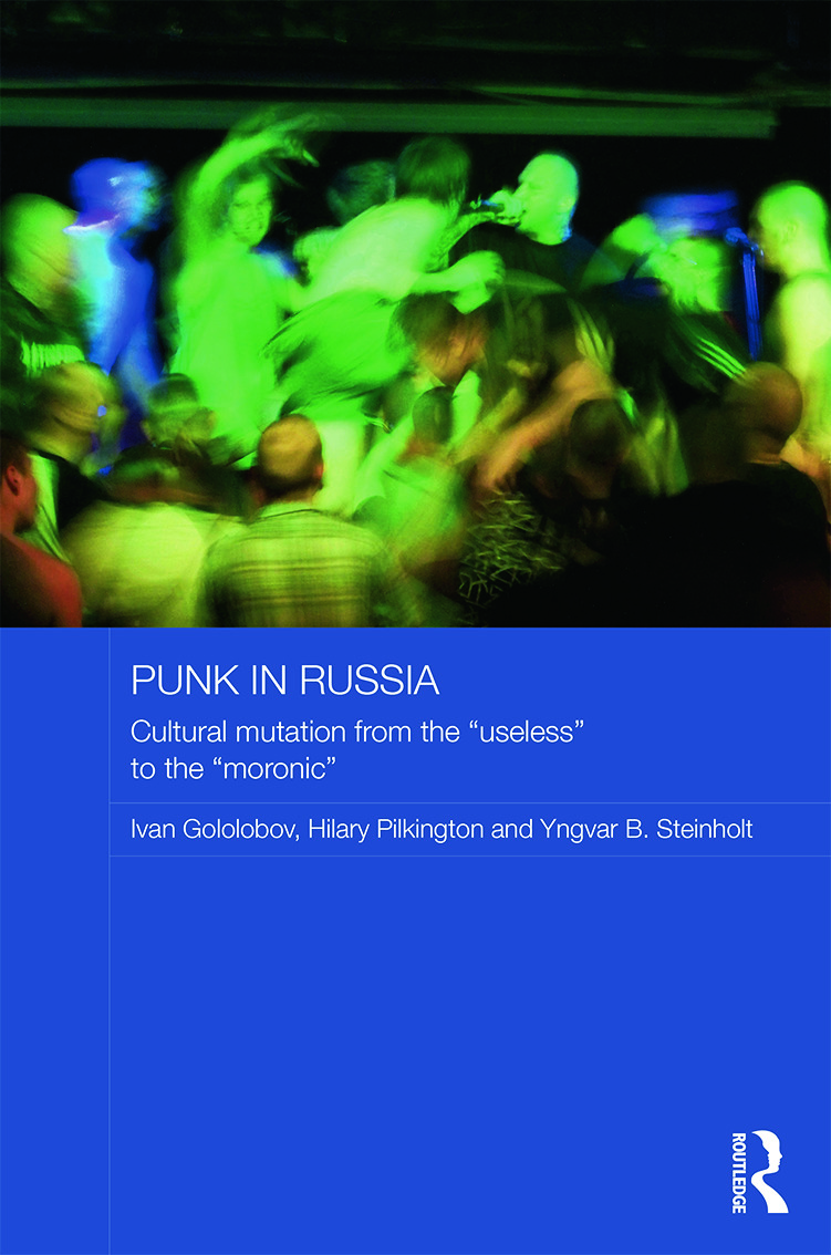 "Punk in Russia: Cultural mutation from the ""useless"" to the ""moronic"" book cover"