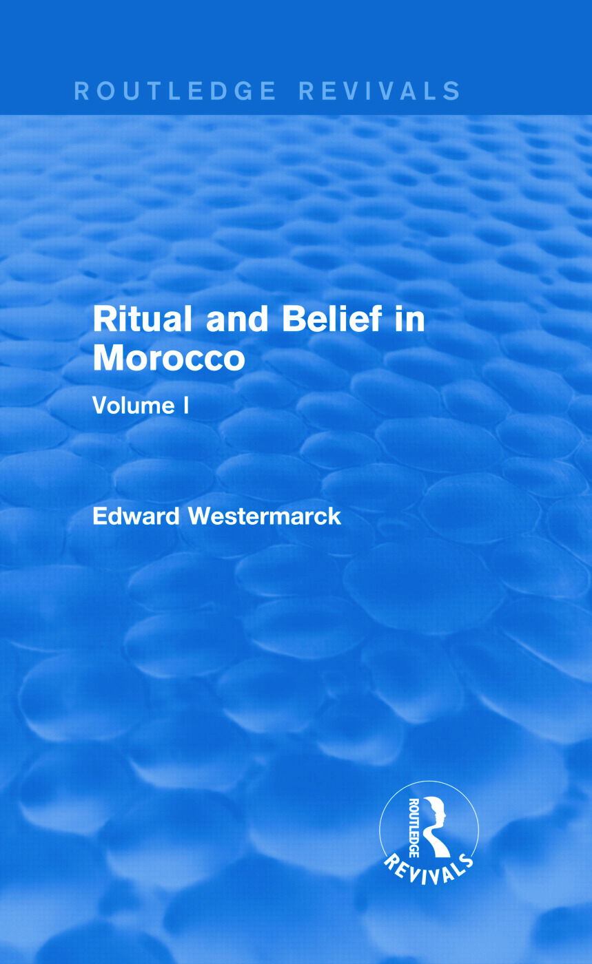 Ritual and Belief in Morocco: Vol. I (Routledge Revivals): 1st Edition (Hardback) book cover