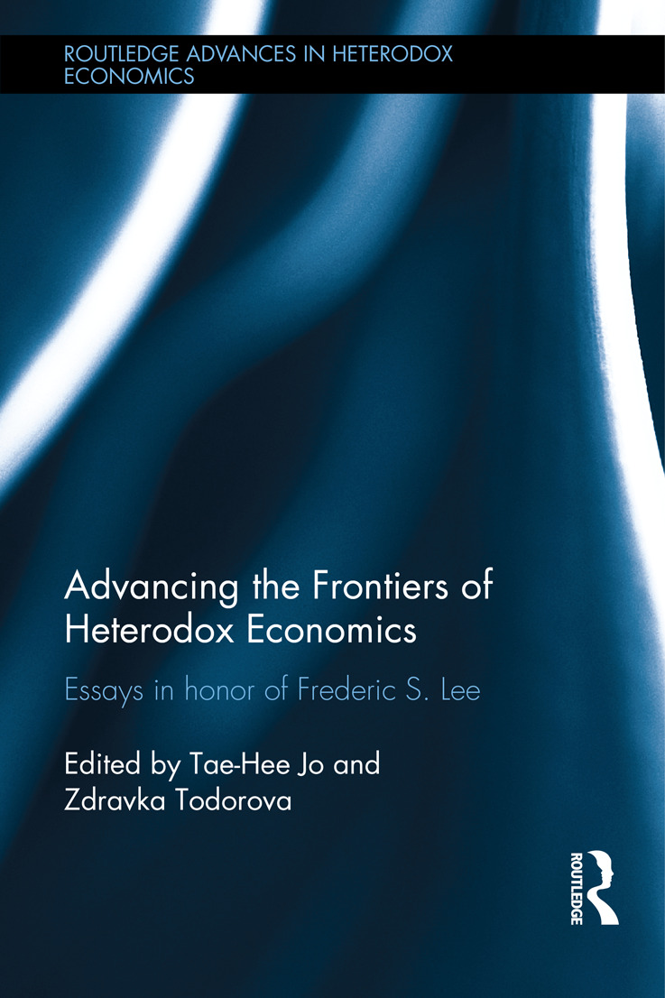 Advancing the Frontiers of Heterodox Economics: Essays in Honor of Frederic S. Lee book cover