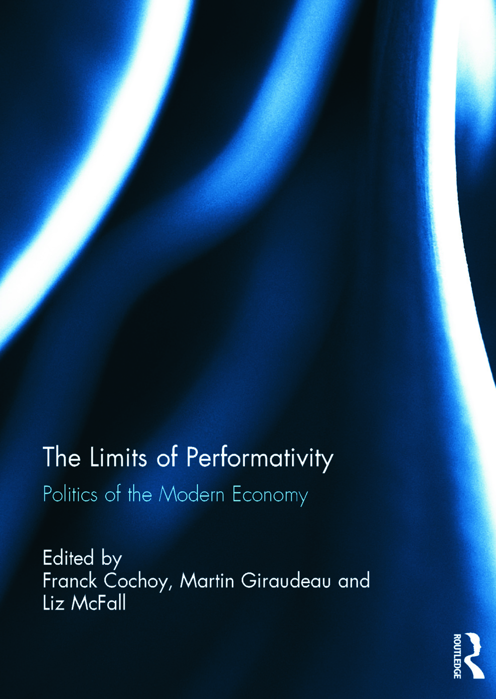 The Limits of Performativity: Politics of the Modern Economy, 1st Edition (Hardback) book cover