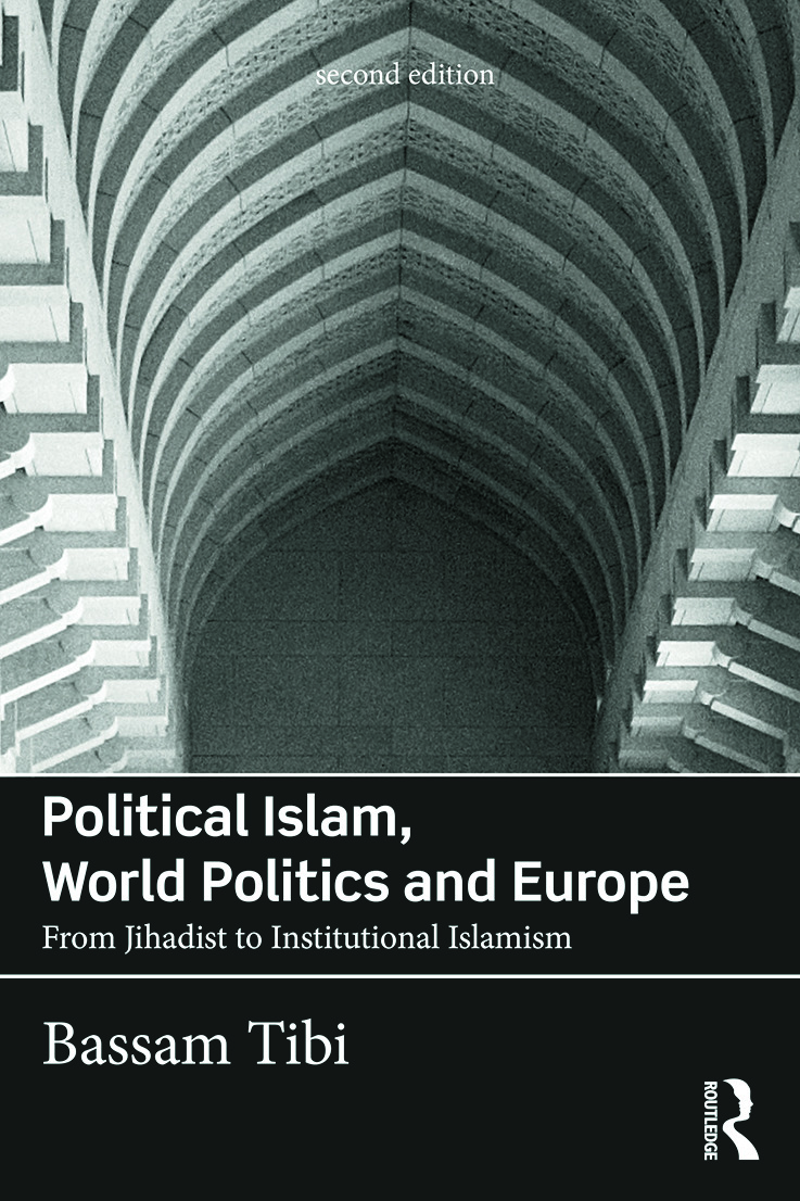 Political Islam, World Politics and Europe: From Jihadist to Institutional Islamism, 2nd Edition (Paperback) book cover