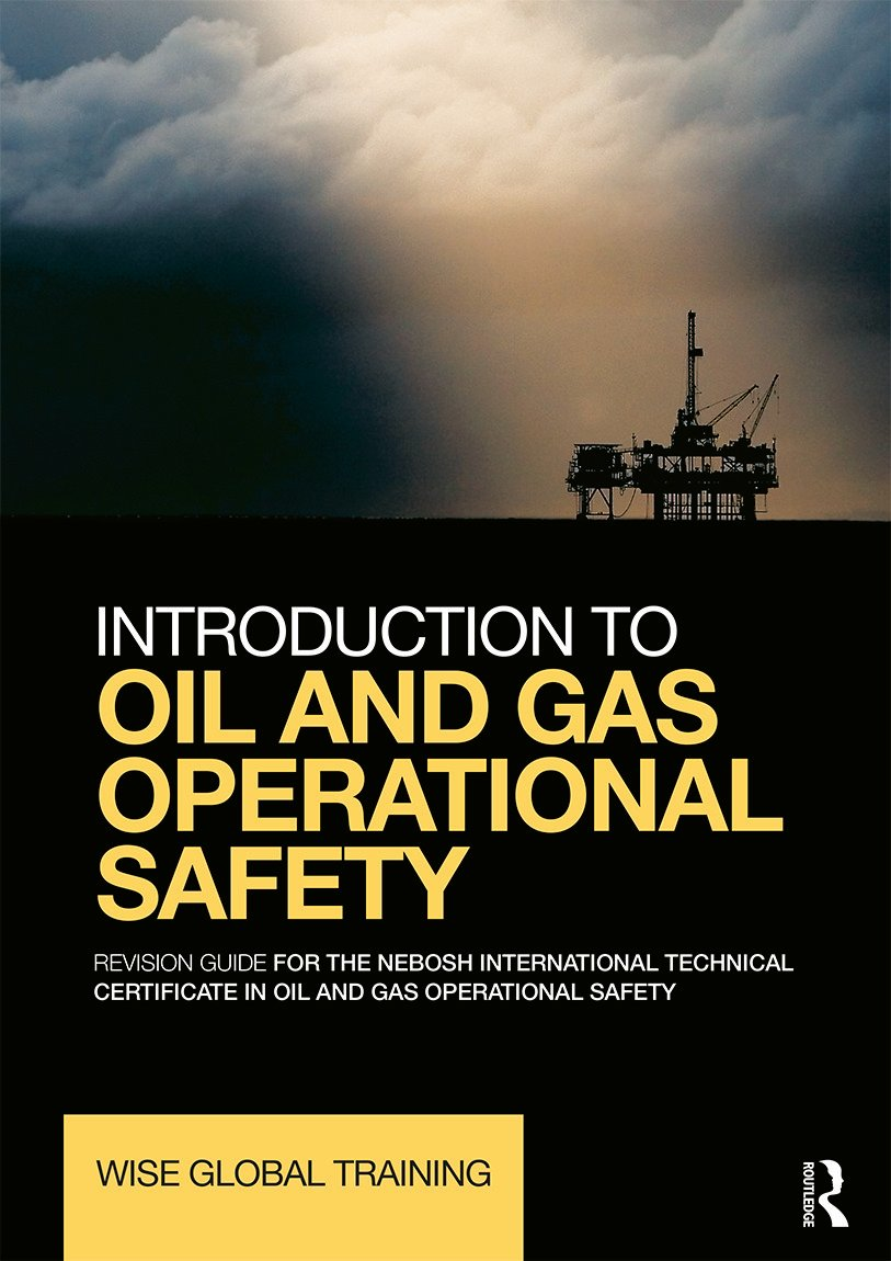 Introduction to Oil and Gas Operational Safety: Revision Guide for the NEBOSH International Technical Certificate in Oil and Gas Operational Safety, 1st Edition (Paperback) book cover