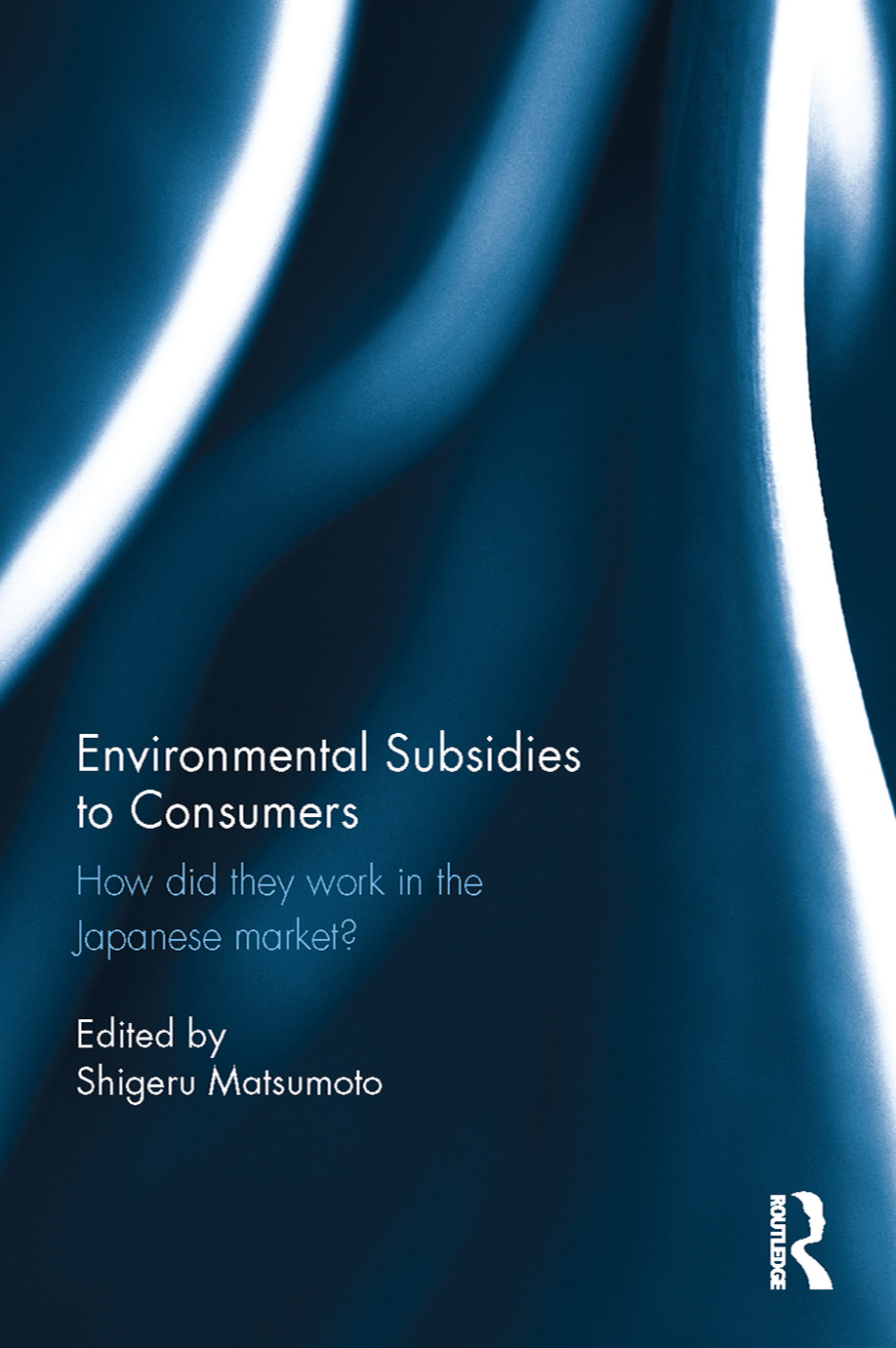 Environmental Subsidies to Consumers: How did they work in the Japanese market? book cover