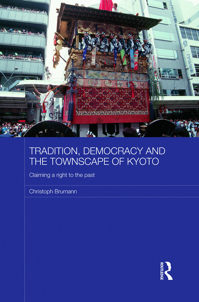 Tradition, Democracy and the Townscape of Kyoto: Claiming a Right to the Past book cover