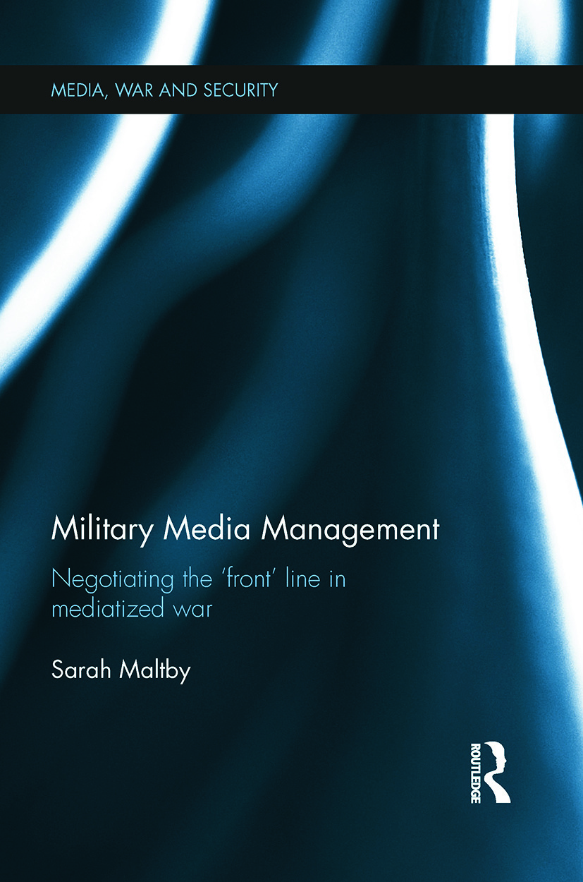 Military Media Management: Negotiating the 'Front' Line in Mediatized War book cover
