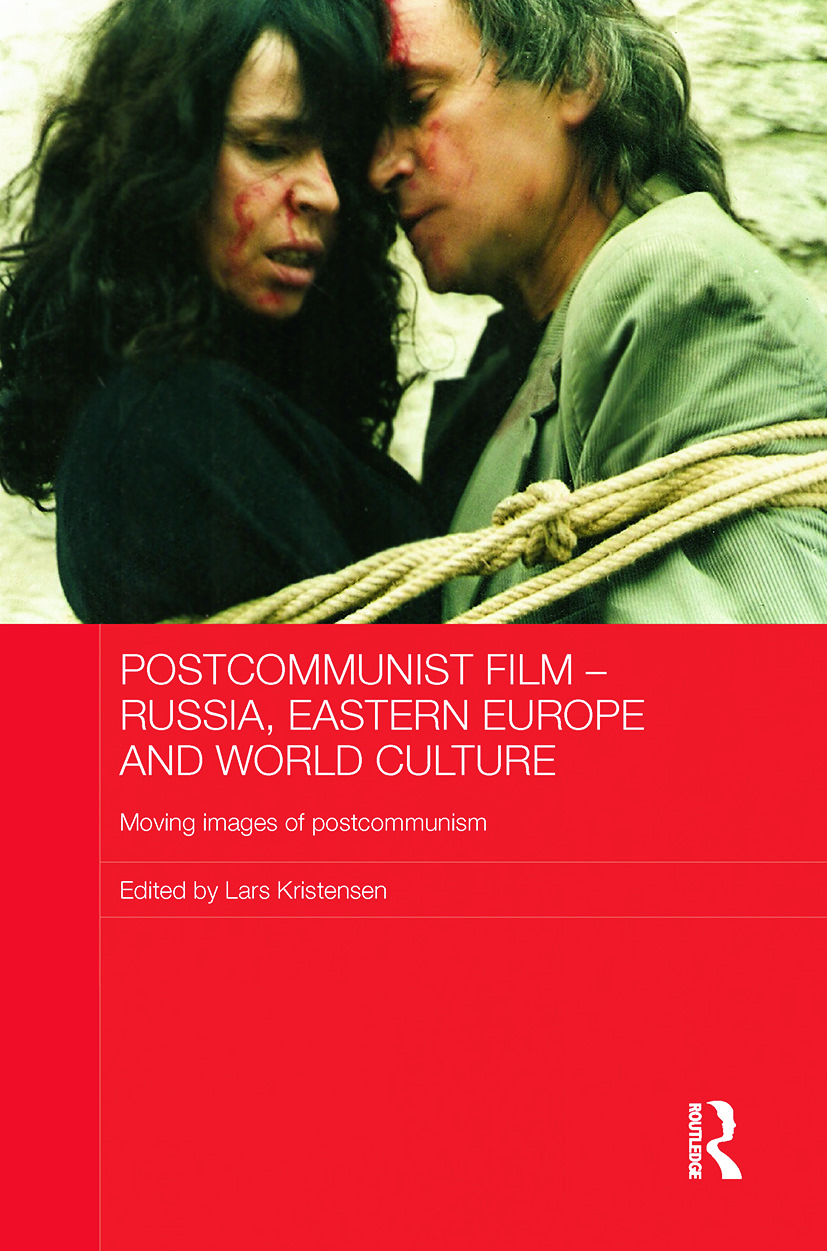 Postcommunist Film - Russia, Eastern Europe and World Culture: Moving Images of Postcommunism, 1st Edition (Paperback) book cover