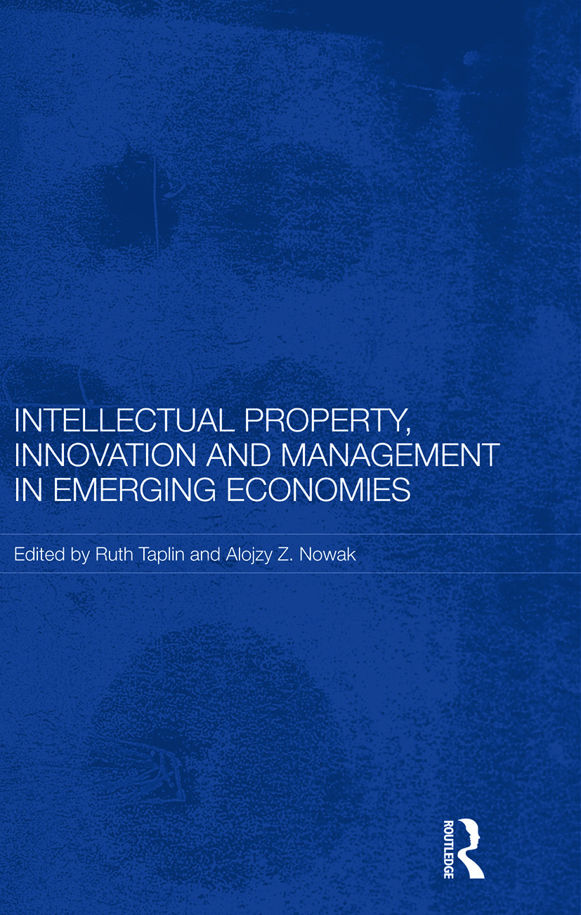 Intellectual Property, Innovation and Management in Emerging Economies: 1st Edition (Paperback) book cover