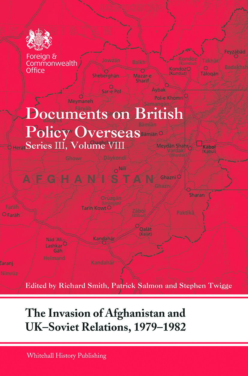 The Invasion of Afghanistan and UK-Soviet Relations, 1979-1982: Documents on British Policy Overseas, Series III, Volume VIII book cover