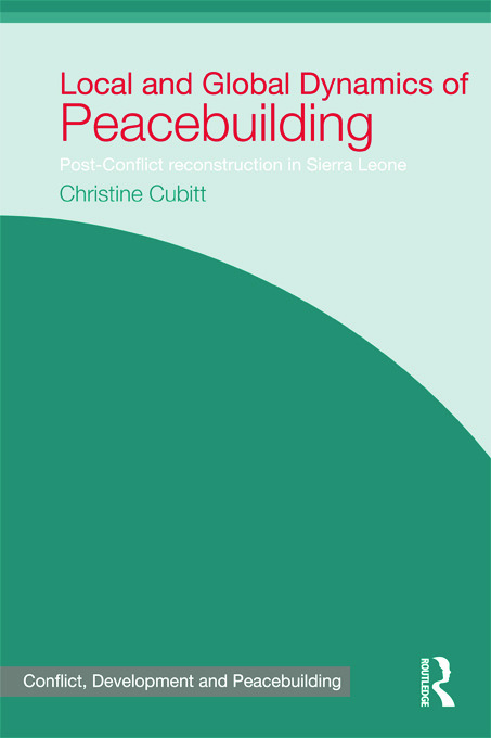 Local and Global Dynamics of Peacebuilding: Postconflict reconstruction in Sierra Leone book cover
