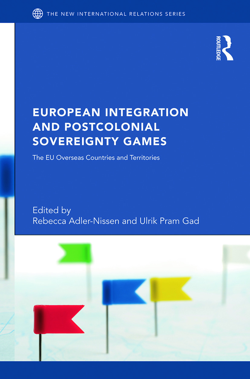 European Integration and Postcolonial Sovereignty Games: The EU Overseas Countries and Territories, 1st Edition (Paperback) book cover