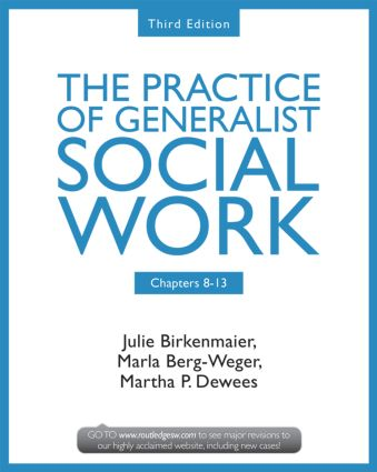 Chapters 8-13: The Practice of Generalist Social Work, Third Edition book cover