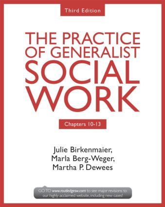 Chapters 10-13: The Practice of Generalist Social Work, Third Edition book cover