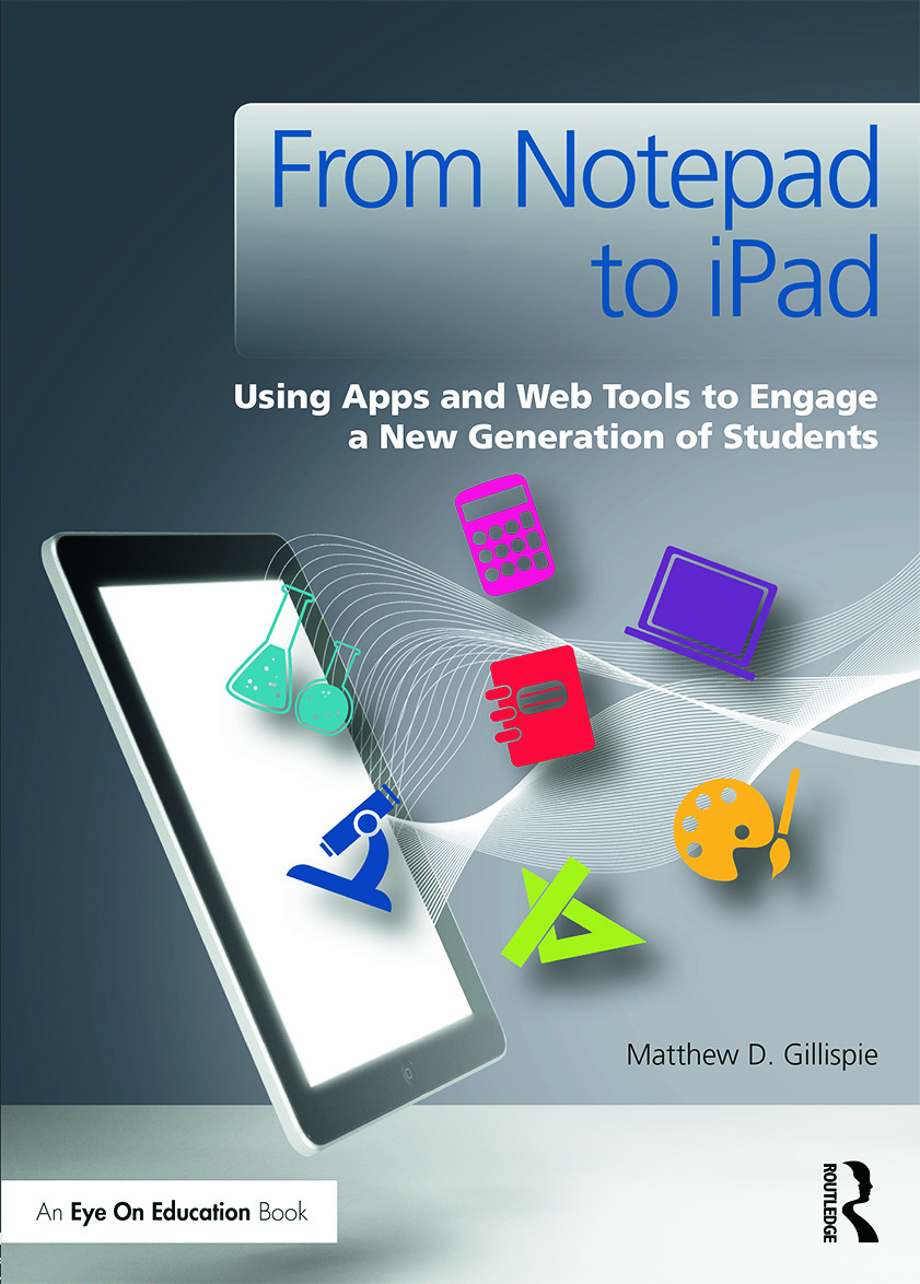 From Notepad to iPad: Using Apps and Web Tools to Engage a New Generation of Students (Paperback) book cover