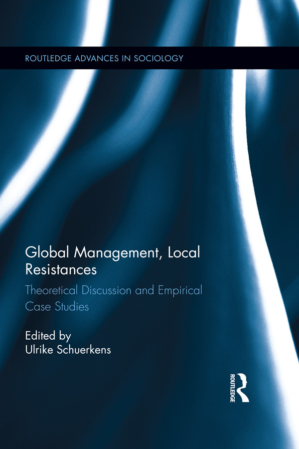 Global Management, Local Resistances: Theoretical Discussion and Empirical Case Studies, 1st Edition (Hardback) book cover