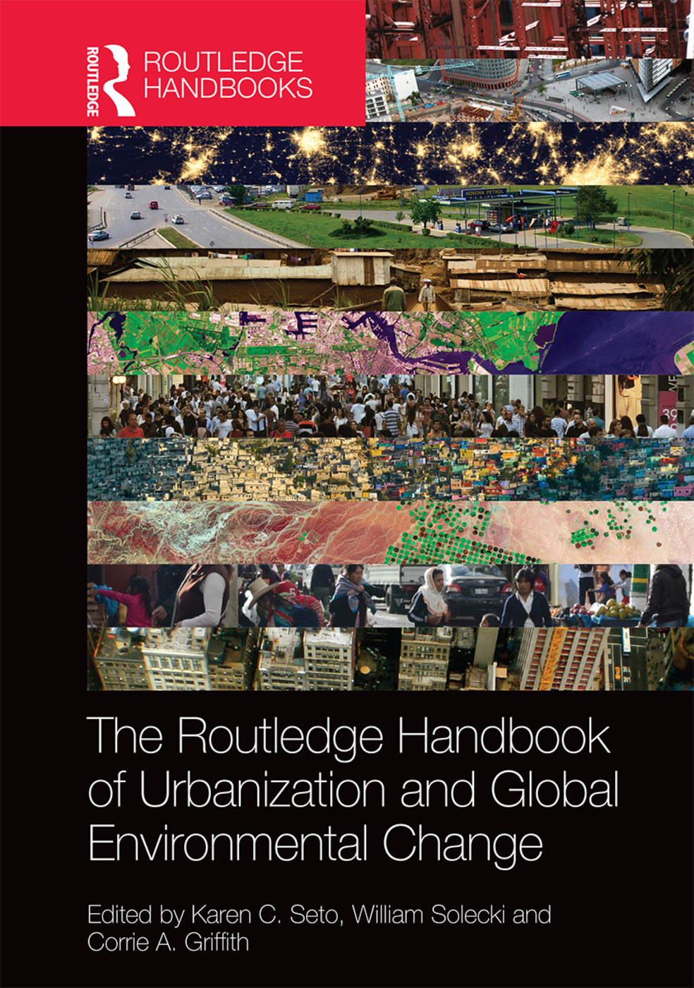 The Routledge Handbook of Urbanization and Global Environmental Change (Hardback) book cover