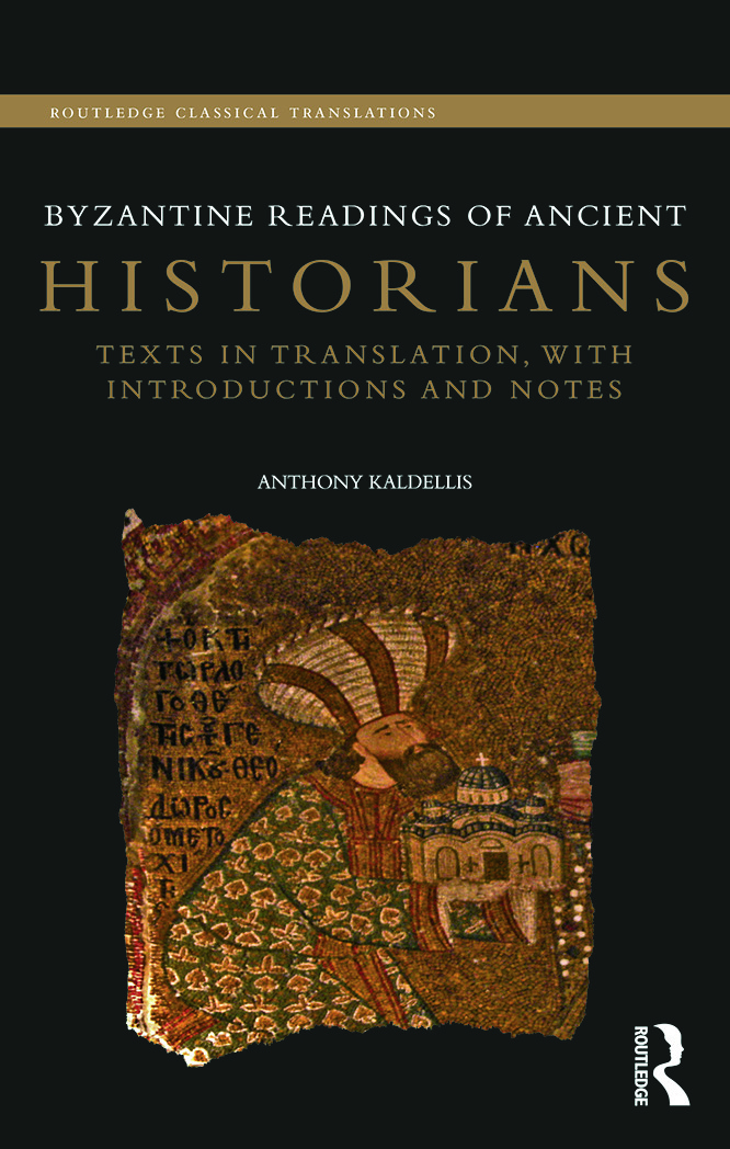 Byzantine Readings of Ancient Historians: Texts in Translation, with Introductions and Notes, 1st Edition (Hardback) book cover