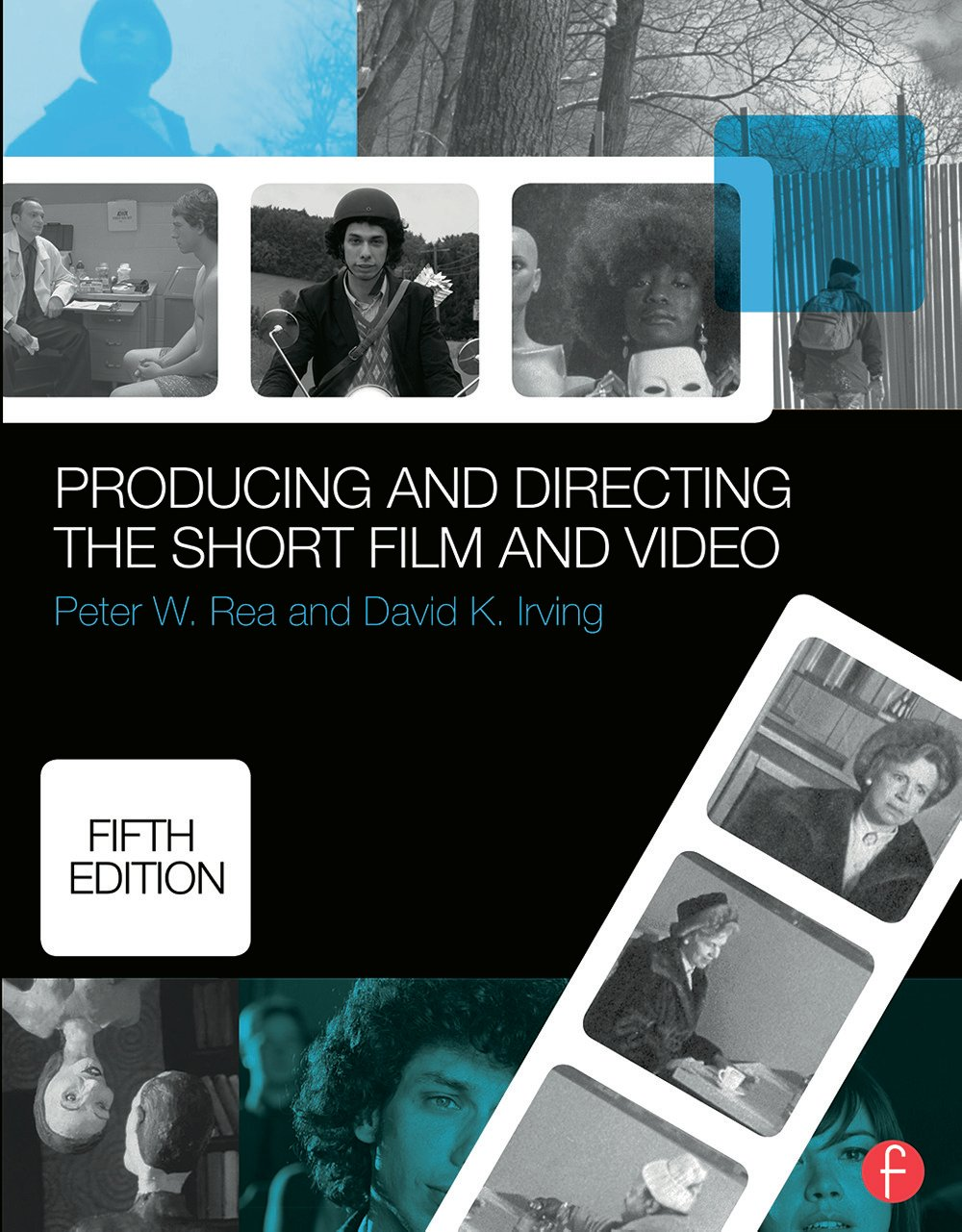 Producing and Directing the Short Film and Video: 5th Edition (Paperback) book cover