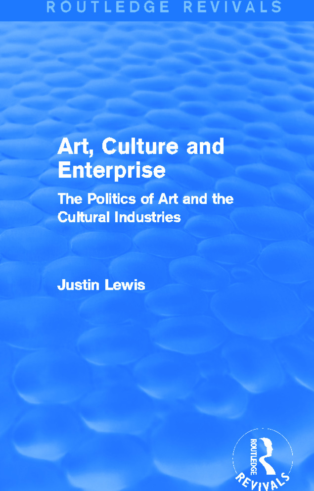 Art, Culture and Enterprise (Routledge Revivals): The Politics of Art and the Cultural Industries book cover