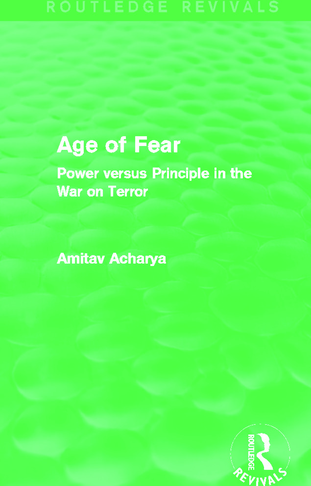 Age of Fear (Routledge Revivals): Power Versus Principle in the War on Terror book cover