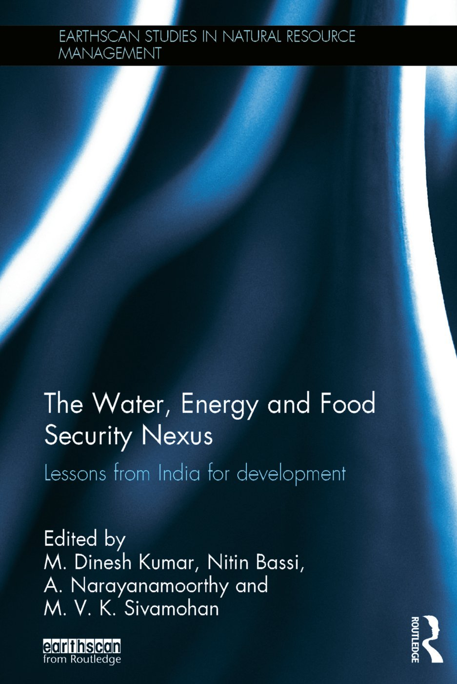The Water, Energy and Food Security Nexus: Lessons from India for Development (Hardback) book cover