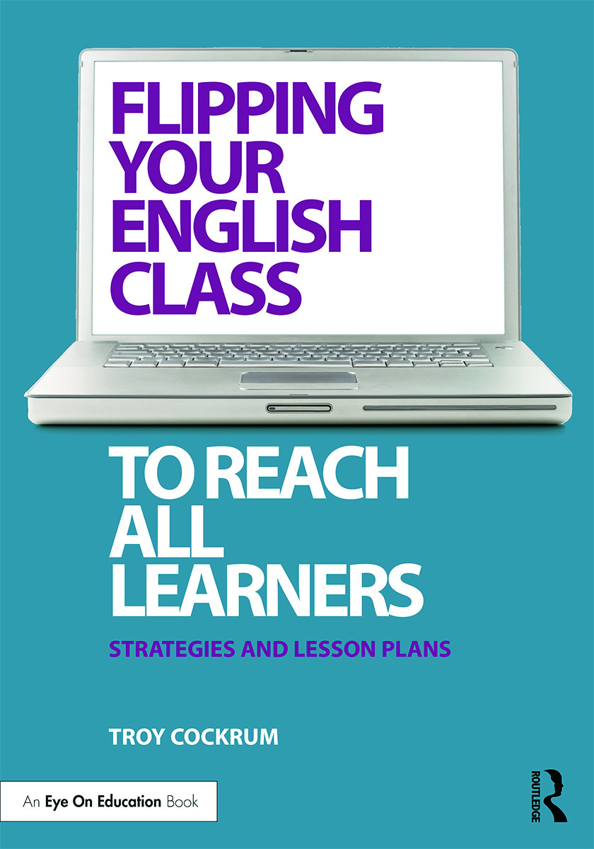 Flipping Your English Class to Reach All Learners: Strategies and Lesson Plans, 1st Edition (Paperback) book cover