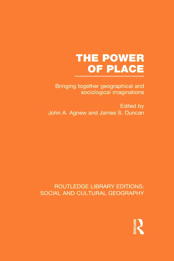 The Power of Place (RLE Social & Cultural Geography): Bringing Together Geographical and Sociological Imaginations book cover