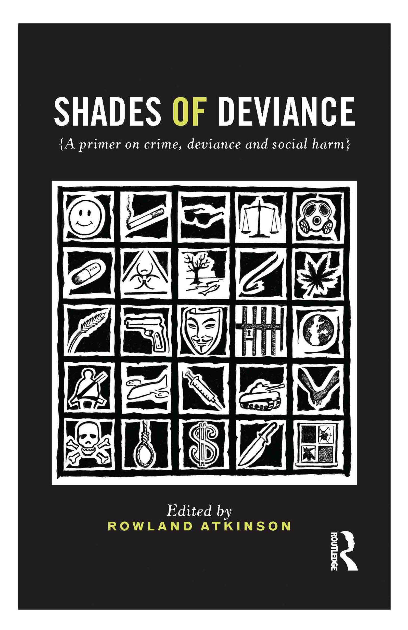 Shades of Deviance: A Primer on Crime, Deviance and Social Harm, 1st Edition (Hardback) book cover