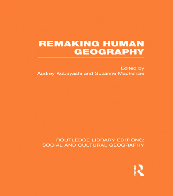 Remaking Human Geography (RLE Social & Cultural Geography) book cover