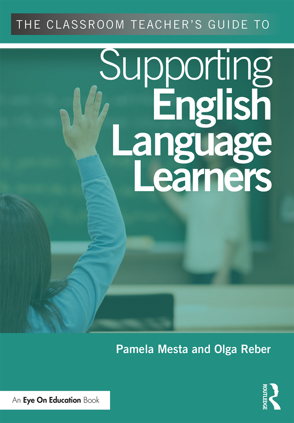 The Classroom Teacher's Guide to Supporting English Language Learners book cover