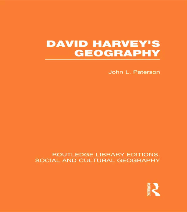 David Harvey's Geography (RLE Social & Cultural Geography) (Hardback) book cover